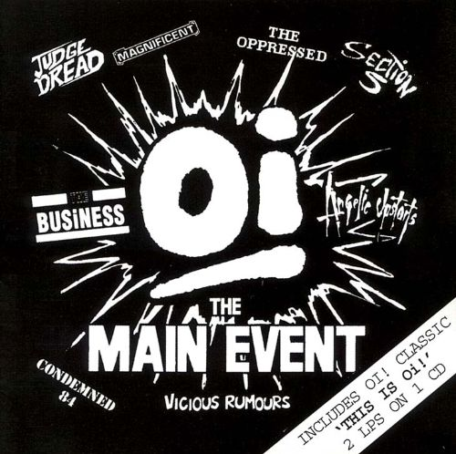 Oi! The Main Event/This Is Oi!