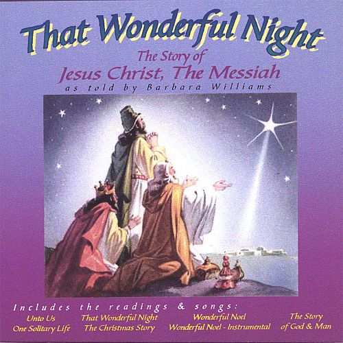 That Wonderful Night, The Story of Jesus Christ, The Messiah
