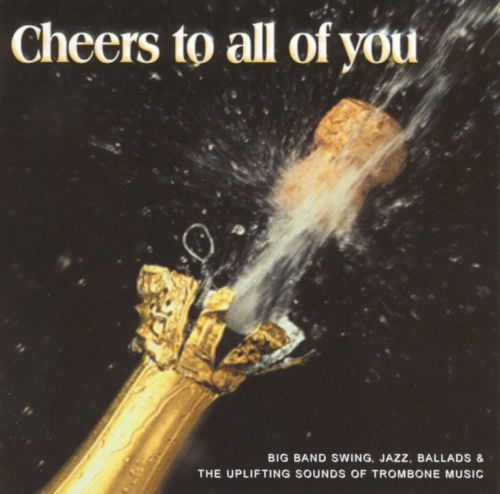 Cheers to All of You...
