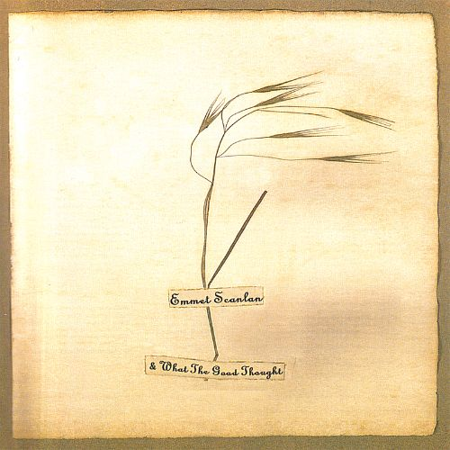 Self Titeld EP - Emmet Scanlan & What the Good Thought