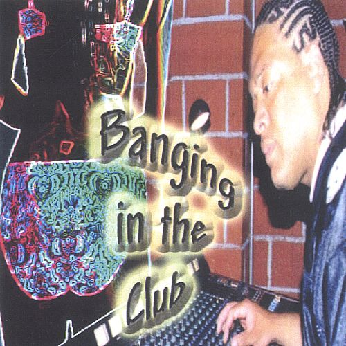 Banging in the Club