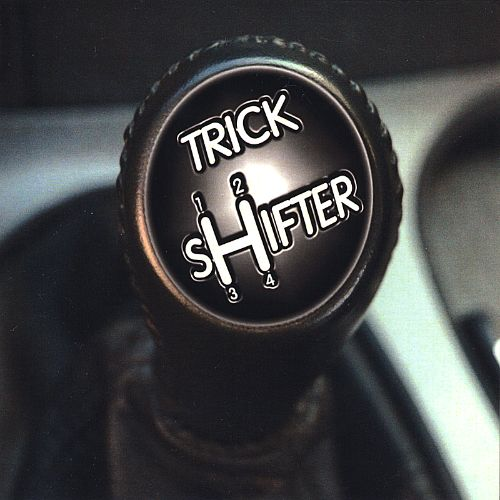 Trick Shifter