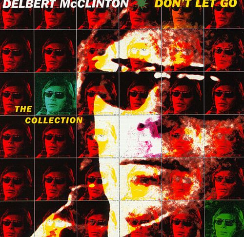 Don't Let Go: The Collection