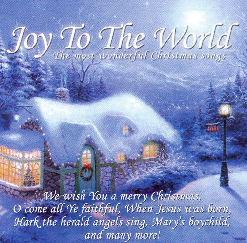 Joy to the World: The Most Wonderful Christmas Songs