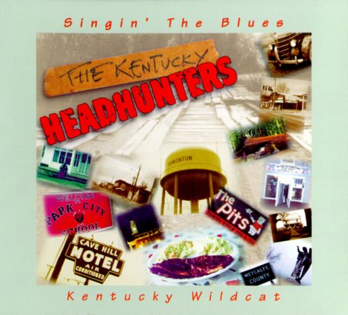 Singin' the Blues - The Kentucky Headhunters | Songs, Reviews