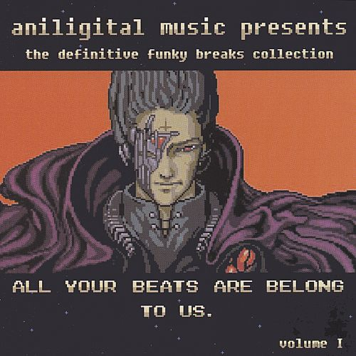 All Your Beats Are Belong to Us