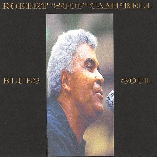 Robert Soup Campbell: Blues and Soul