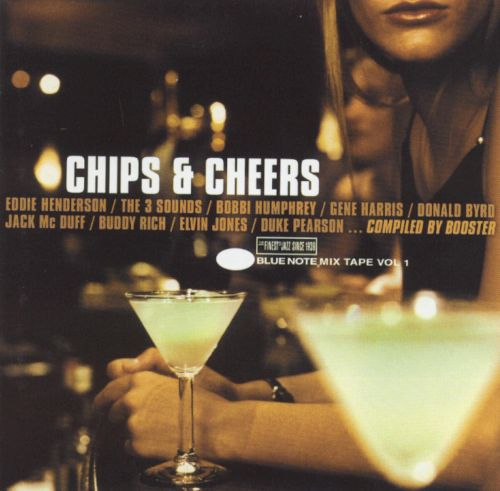 Chips & Cheers: Blue Note Mix Tape, Vol. 1