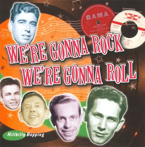 We're Gonna Rock We're Gonna Roll: Hillbilly Bopping