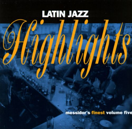 Latin Jazz Highlights: Messidor's Finest, Vol. 5
