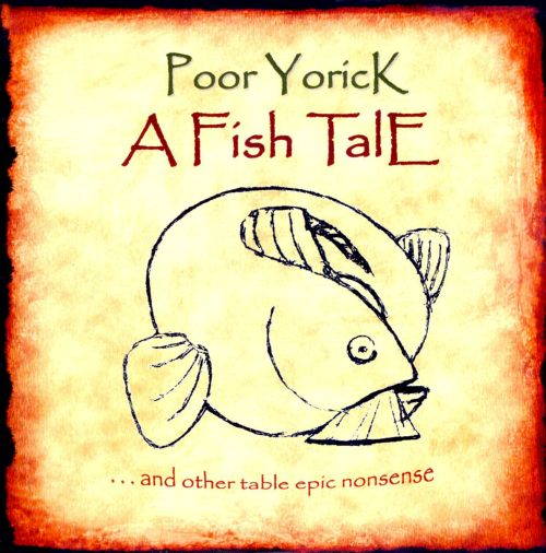 A Fish Tale...and Other Table Epic Nonsense