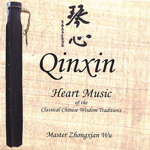 Qinxin: Heart Music of the Classical Chinese Wisdom Traditions