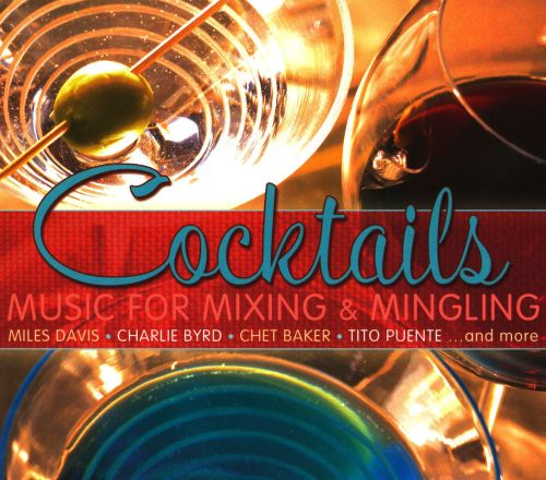 Cocktails: Music for Mixing and Mingling