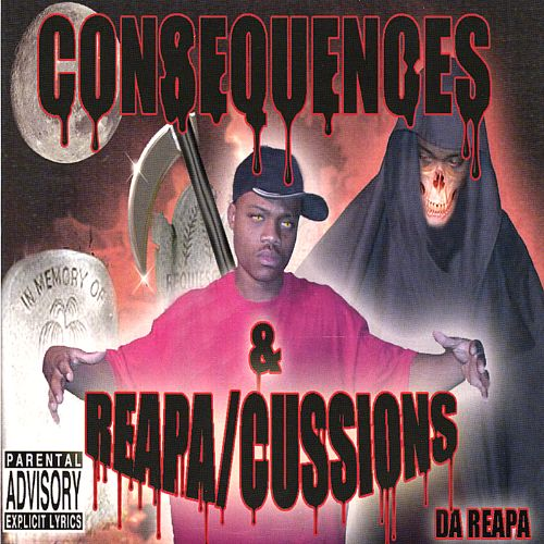 Consequence & Reapa/Cussions