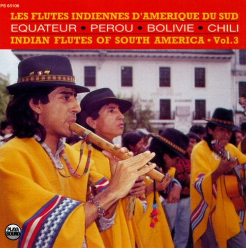 Indian Flutes of South America, Vol. 3