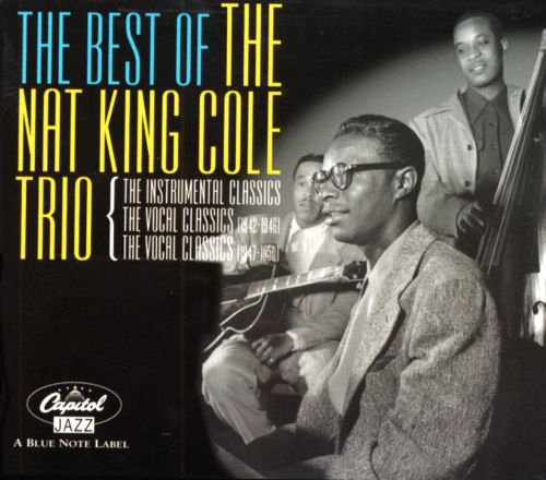 Best of Nat King Cole: The Instrumental Classics/The Vocal Classics