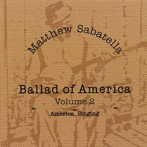 Ballad of America, Vol. 2: America Singing