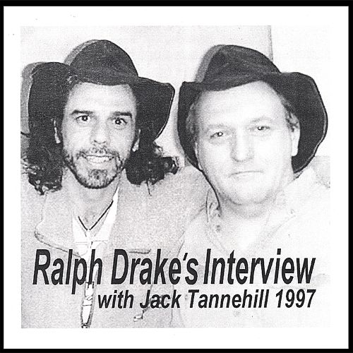 Ralph Drake's Interview with Jack Tannehill: 1997