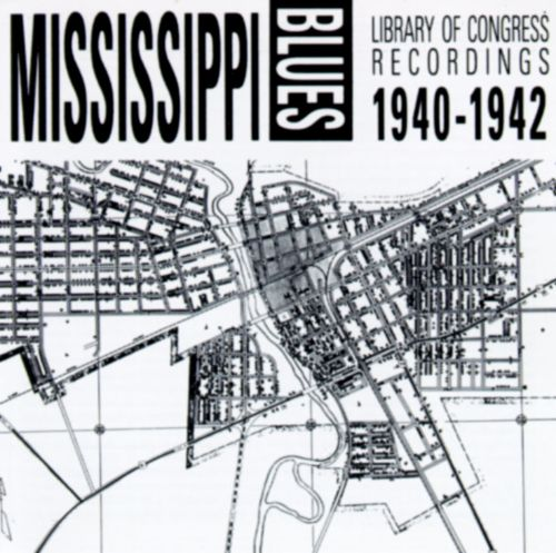 Mississippi Blues: Library of Congress Recordings 1940-1942