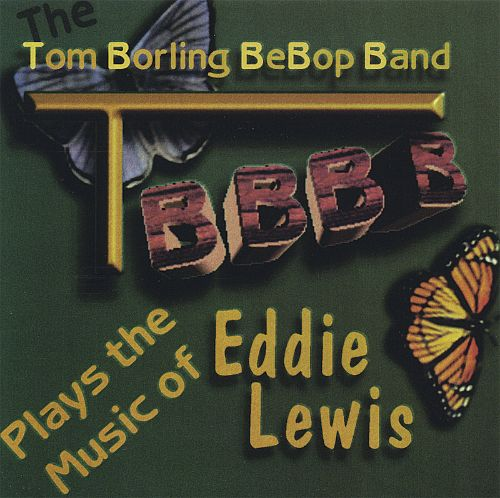 The TBBB Plays the Music of Eddie Lewis