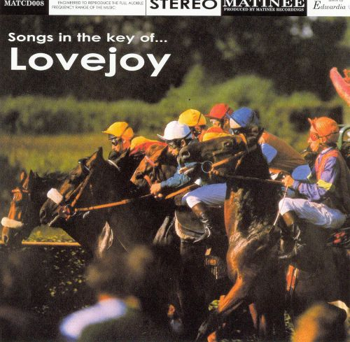 Matinée Recordings: Songs in the Key of...Lovejoy