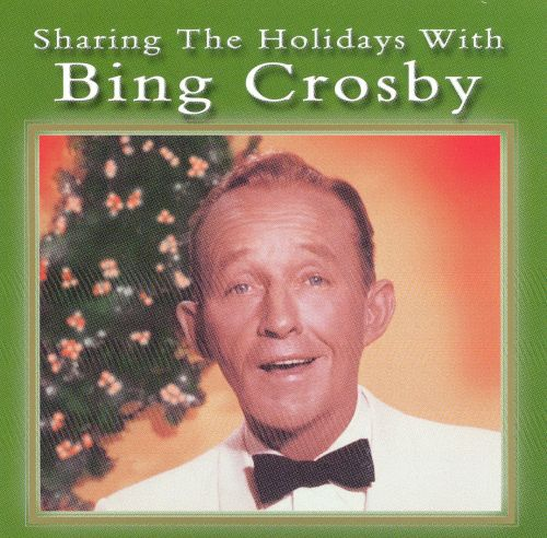 Sharing the Holidays With Bing Crosby