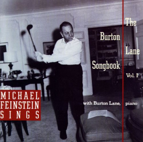 Michael Feinstein Sings the Burton Lane Songbook, Vol. 1