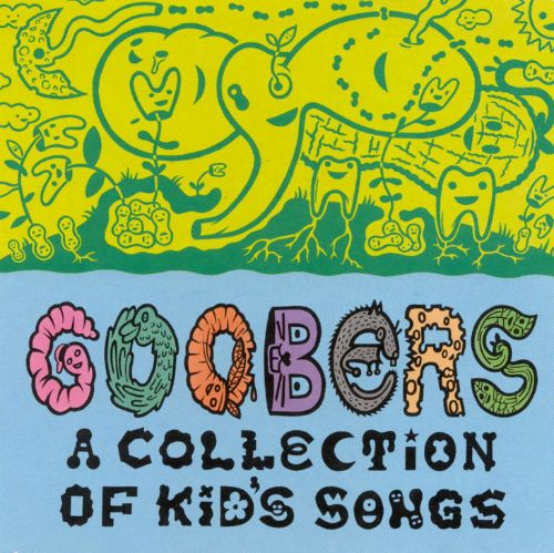 Goobers: A Collection of Kid's Songs
