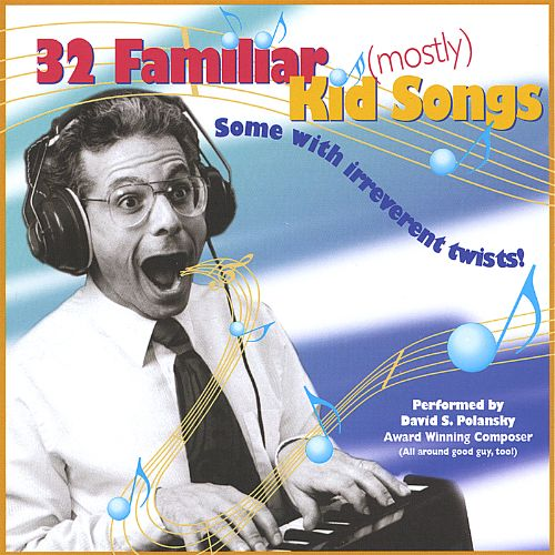 32 Familiar (Mostly) Kid Songs