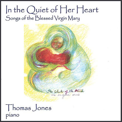 In the Quiet of Her Heart: Songs of the Blessed Virgin Mary