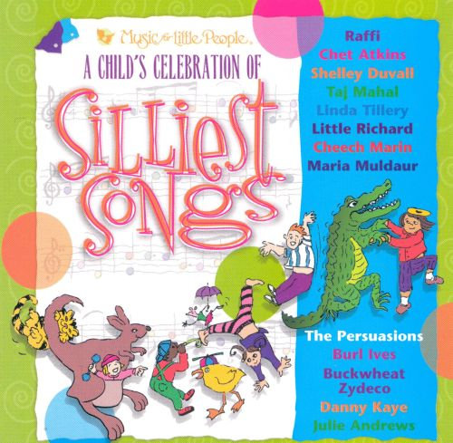A Child's Celebration of Silliest Songs