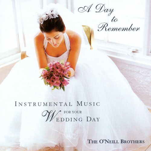 A Day To Remember: Instrumental Music For Your Wedding Day