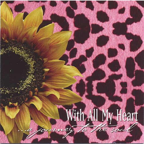 With All My Heart...A Journey to the Soul