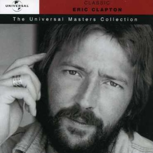 Classic Eric Clapton: Universal Masters Collection
