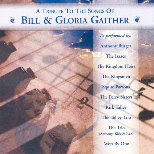 A Tribute to Songs of Bill & Gloria Gaither