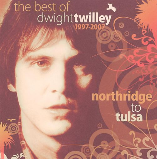 The Best of Dwight Twilley 1997-2007