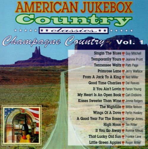 American Jukebox Country Classics, Vol. 1: Champagne Country