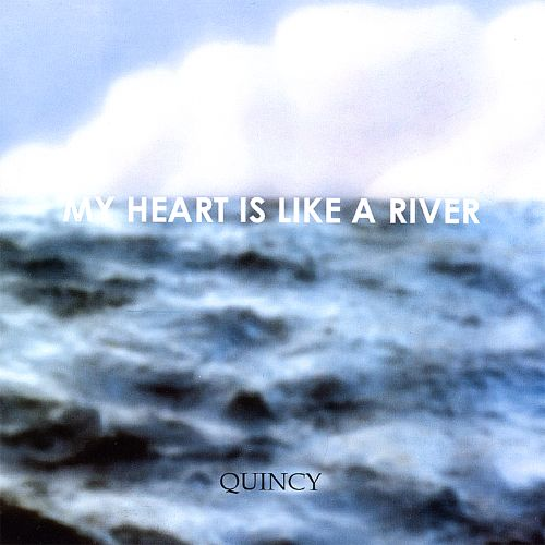 My Heart Is Like a River