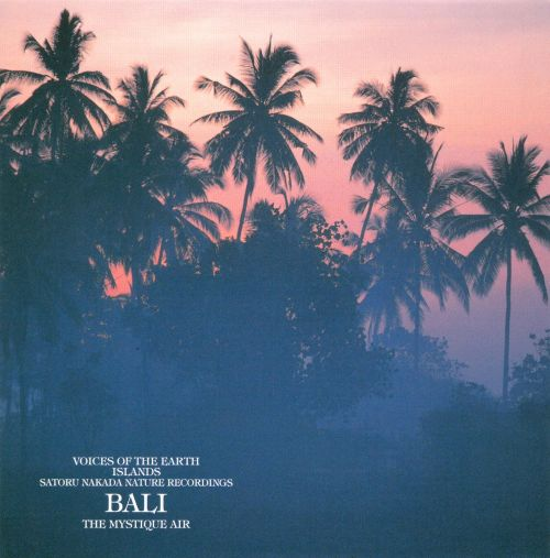 Voices of the Earth - Islands: Bali - The Mystique Air