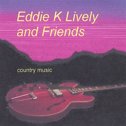 Eddie K Lively and Friends