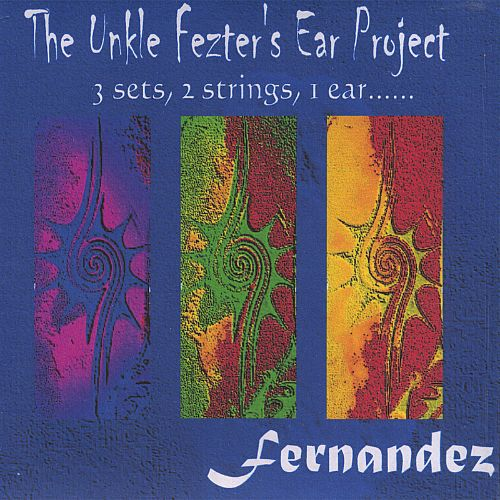 The Unkle Fezter's Ear Project