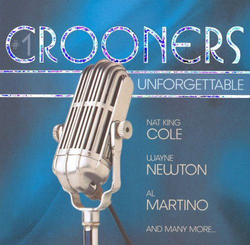 Crooners: Unforgettable
