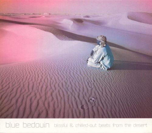 Blue Bedouin: Blissful & Chilled-Out Beats From The Desert