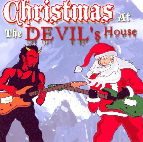 Christmas at the Devil's House: Christmas Music/Metal Madness ...
