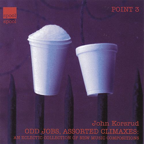 Odd Jobs, Assorted Climaxes: An Eclectic Collection of New Music Compositions