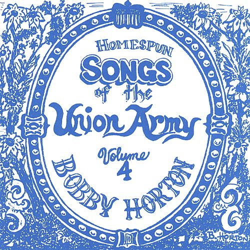 Homespun Songs of the Union Army, Vol. 4