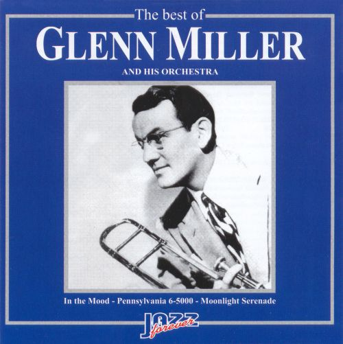 The Best of Glenn Miller and His Orchestra [2005]