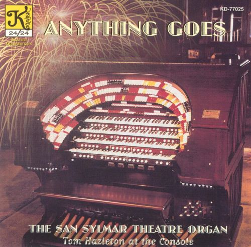 Anything Goes: The San Sylmar Theatre Organ