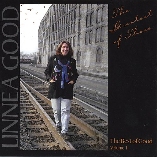 The Greatest of These: The Best of Good, Vol 1