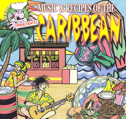 Nomadic Chef: Music & Recipes of the Caribbean